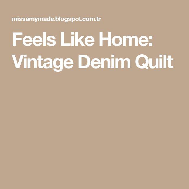 Feels Like Home: Vintage Denim Quilt