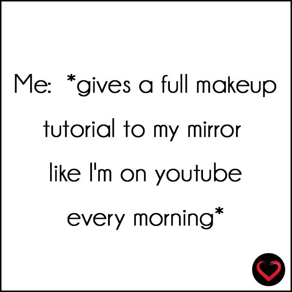 Does this mean we watch too many YouTube makeup videos?!                                                                                                                                                                                 More