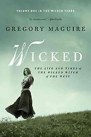 Wicked by Gregory Maguire. Gregory Maguire's ability to take the fairy tale and transform the good into the bad and vice versa.