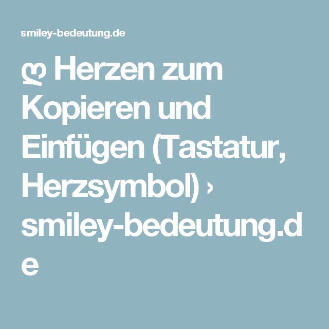 ღ Herzen zum Kopieren und Einfügen (Tastatur, Herzsymbol) › smiley-bedeutung.de