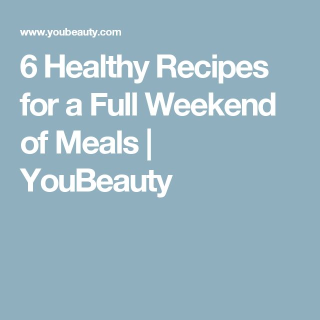 6 Healthy Recipes for a Full Weekend of Meals | YouBeauty