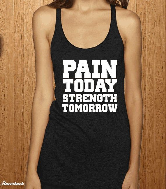 Pain Today Strength Tomorrow Womens Workout Tank Top Exercise Shirt Mens Fitness Clothing Gym Tank 2