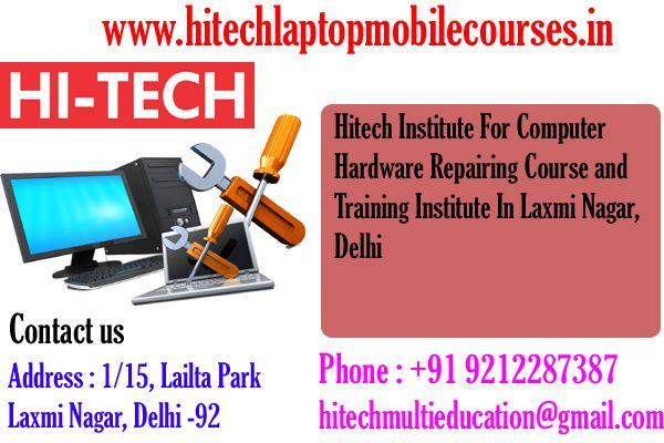 Hitech Institute for Computer Hardware Repairing Course and Training Institute In Laxmi Nagar, Delhi
