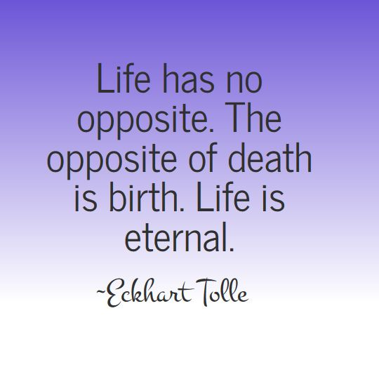 The wisdom of Eckhart Tolle - Life is eternal