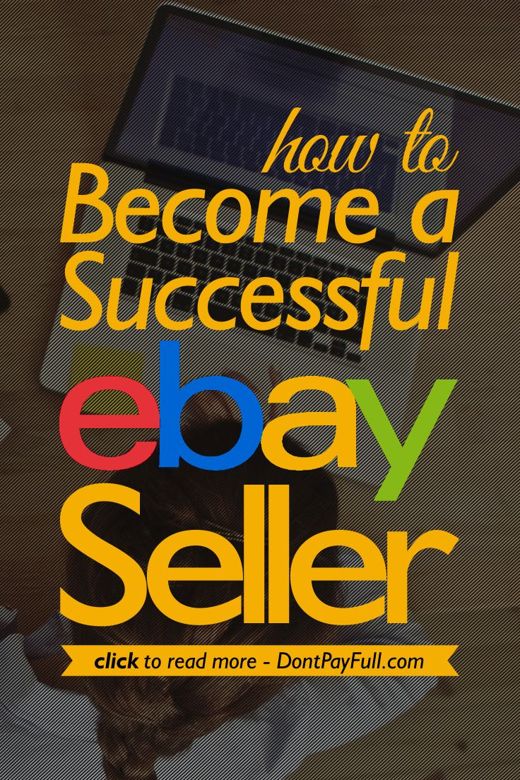 How to Become a Successful eBay Seller #DontPayFull