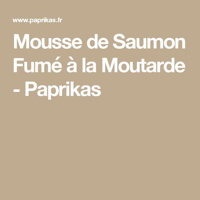 Mousse de Saumon Fumé à la Moutarde - Paprikas