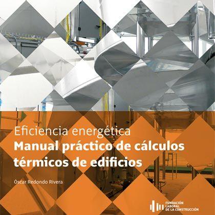 Cálculos térmicos de edificios. http://encore.fama.us.es/iii/encore/record/C__Rb2600641?lang=spi