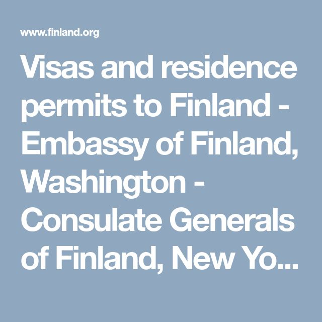 Visas and residence permits to Finland - Embassy of Finland, Washington - Consulate Generals of Finland, New York, Los Angeles : Visas and residence permits