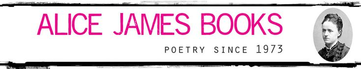 Alice James Books (Farmington, ME): A nonprofit cooperative poetry press, founded in 1973 by five women and two men: Patricia Cumming, Marjorie Fletcher, Jean Pedrick, Lee Rudolph, Ron Schreiber, Betsy Sholl and Cornelia Veenendaal. Their objectives were to give women access to publishing and to involve authors in the publishing process.