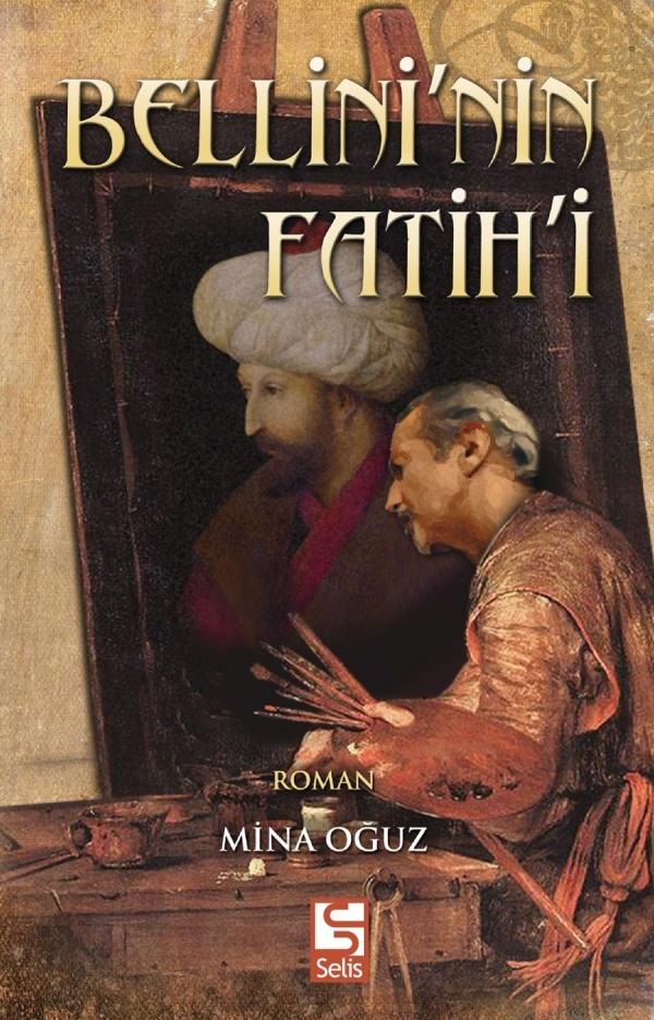 Ünlü ressam Bellini'nin gözüyle Fatih Sultan Mehmet'e roman tadında bir bakış