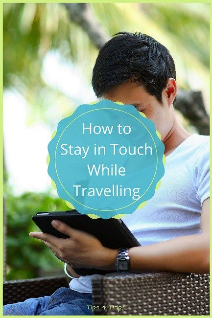 Travel tips on how to stay in touch when you travel overseas