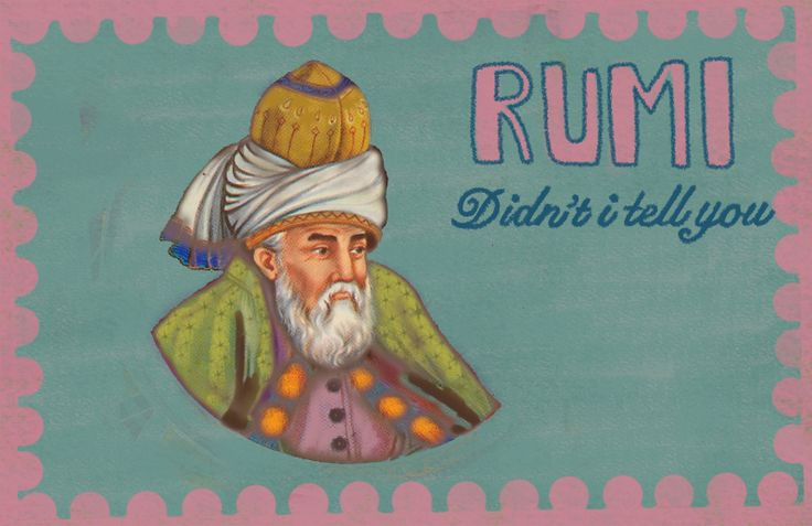 Rumi - Didn't i tell you sufi poetry