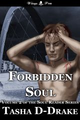 Forbidden Soul by Natasha Duncan-Drake (The Soul Reader Series 2).  John's life used to be on the risky side, but it had been simple. Allowing vampires to suck his blood had never been safe, but now there is Michael and having a vampire who actually cares about him is complicated.