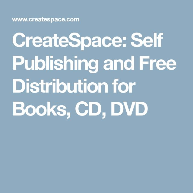 CreateSpace: Self Publishing and Free Distribution for Books, CD, DVD