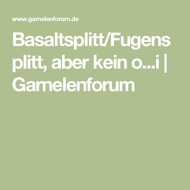 Basaltsplitt/Fugensplitt, aber kein o...i   Garnelenforum