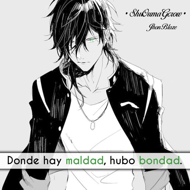 Donde hay maldad #ShuOumaGcrow #Anime #Frases_anime #frases