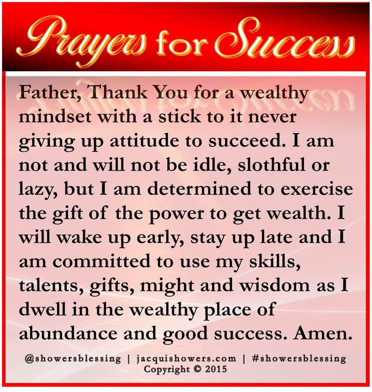 PRAYER FOR SUCCESS: Father, Thank You for a wealthy mindset with a stick to it never giving up attitude to succeed. I am not and will not be idle, slothful or lazy, but I am determined to exercise the gift of the power to get wealth. I will wake up early, stay up late and I am committed to use my skills, talents, gifts, might and wisdom as I dwell in the wealthy place of abundance and good success. Amen. #showersblessing #prayersforsuccess