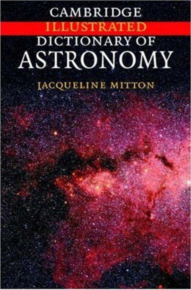 Cambridge Illustrated Dictionary of Astronomy - Jacqueline Motton (