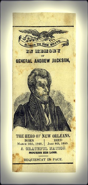 "An 1845 memorial ribbon, honoring President Andrew Jackson and his bravery during the Battle of New Orleans. ""Requiscat in Pace"" is Latin for Rest in Peace."
