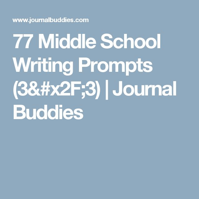 77 Middle School Writing Prompts (3/3) | Journal Buddies