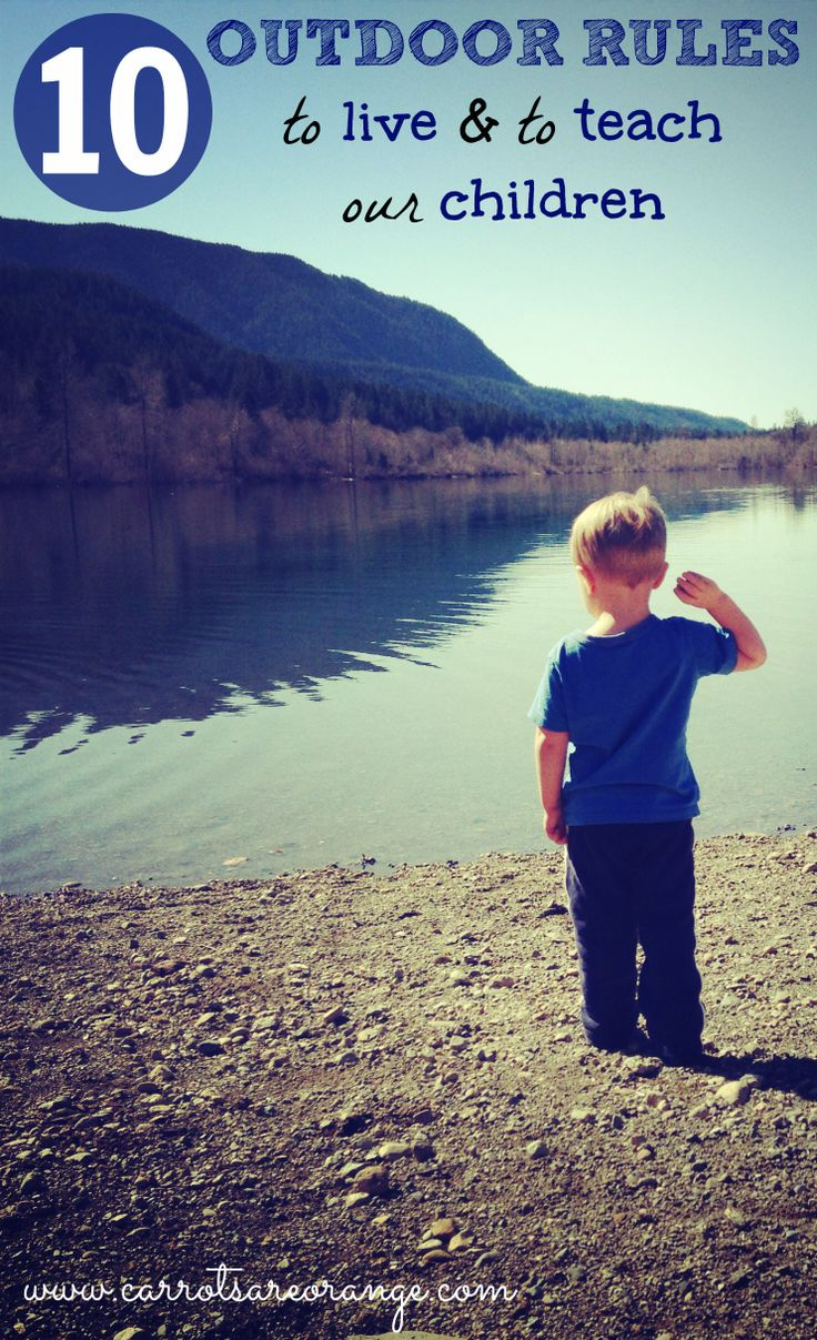 10 Outdoor Rules to Live By & to Teach our Children