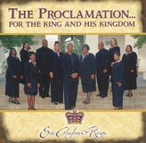 The Proclamation...for the King and His Kingdom [CD]