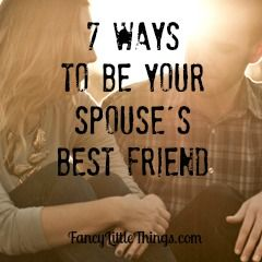 7 Ways to Be Your Spouse's Best Friend
