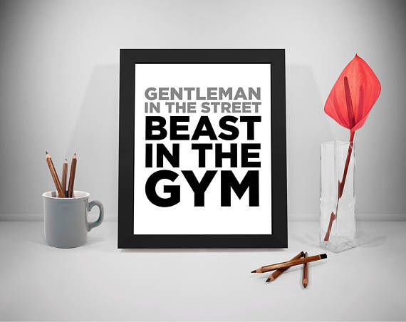 Gentleman In The Street Beast In The Gym Quote Gym Quote
