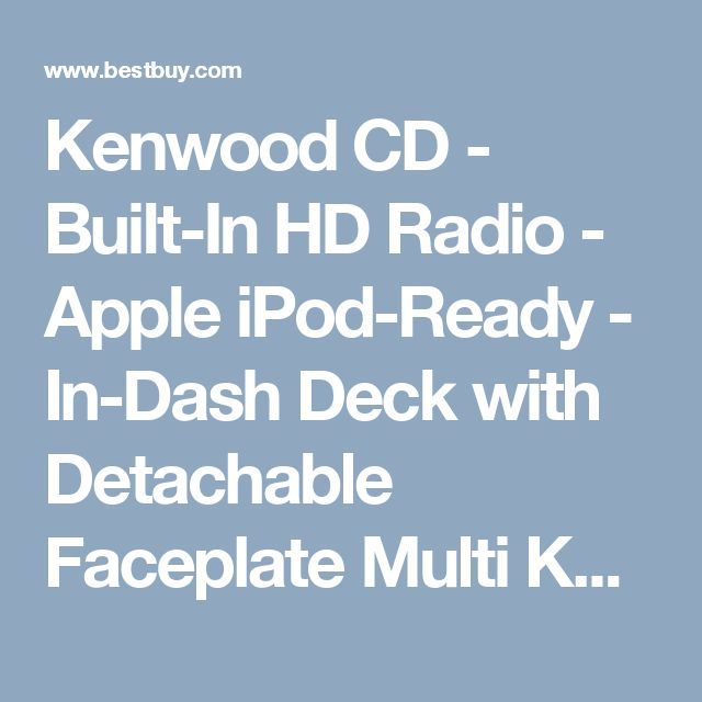 Kenwood CD - Built-In HD Radio - Apple iPod-Ready - In-Dash Deck with Detachable Faceplate Multi KDC-HD262U - Best Buy
