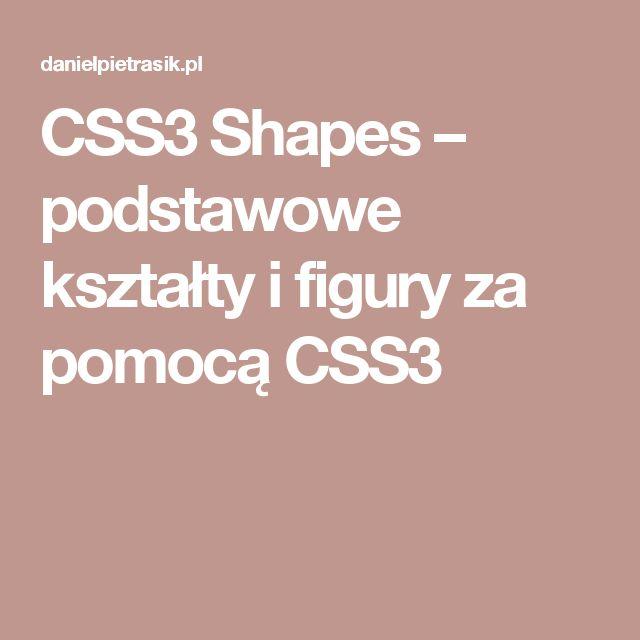 CSS3 Shapes – podstawowe kształty i figury za pomocą CSS3
