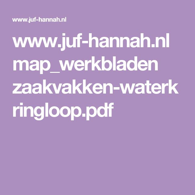 www.juf-hannah.nl map_werkbladen zaakvakken-waterkringloop.pdf