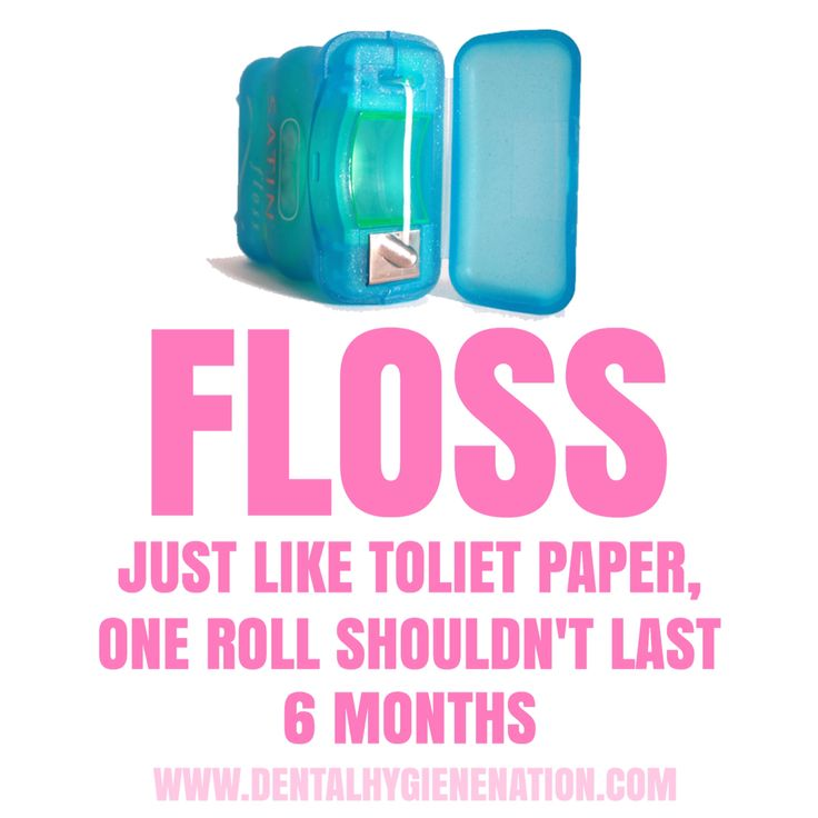 Floss more be happy.