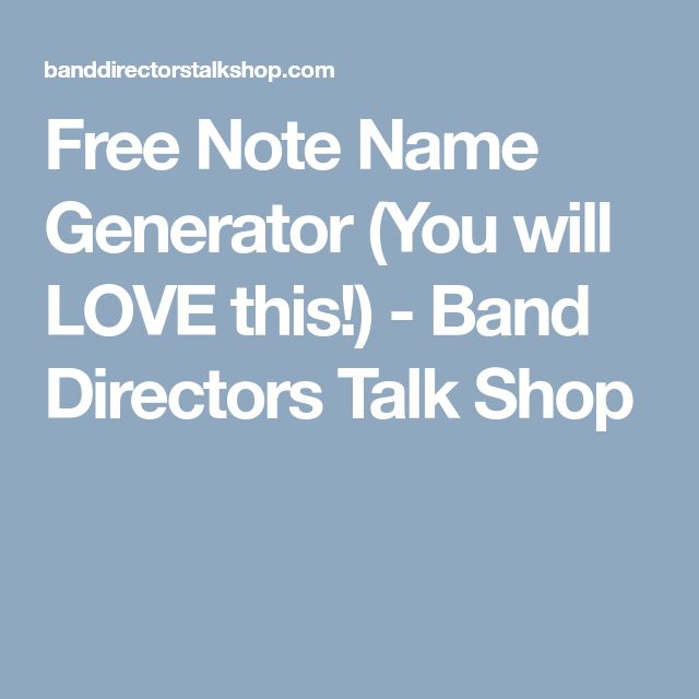 Free Note Name Generator (You will LOVE this!) - Band Directors Talk Shop