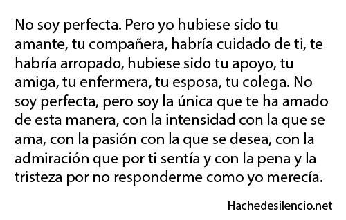 No soy perfecta, pero te amo <3