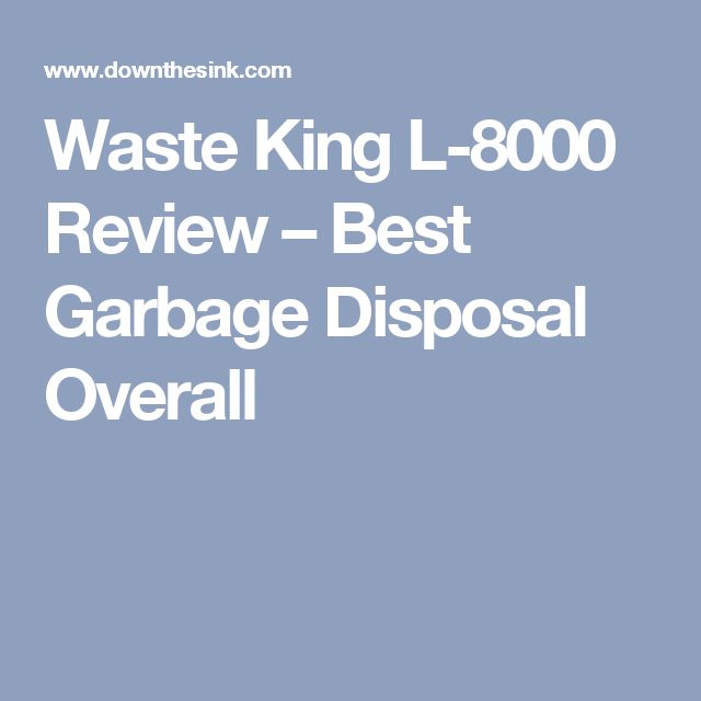 Waste King L-8000 Review – Best Garbage Disposal Overall