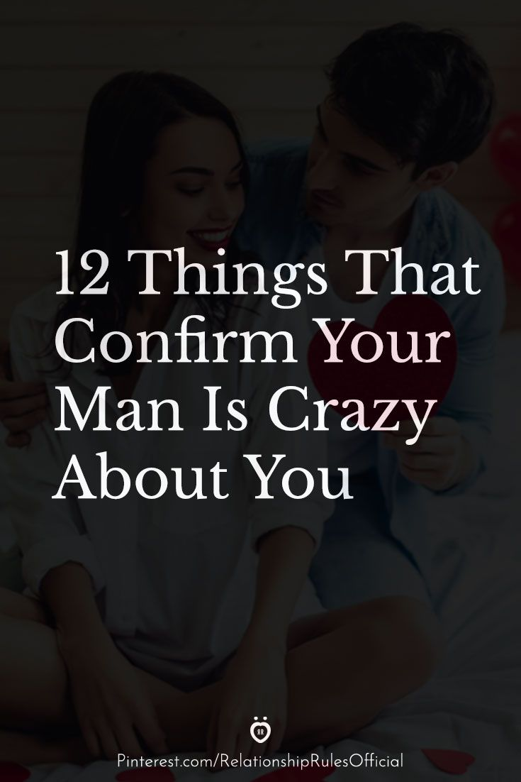 About crazy he man you a when says is 7 Signs