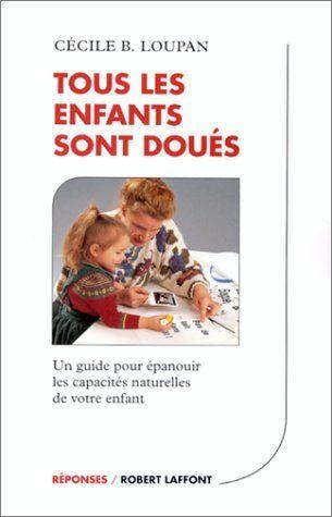 Tous les enfants sont doués : Un guide pour épanouir les capacités naturelles de votre enfant, http://www.amazon.fr/dp/2221079078/ref=cm_sw_r_pi_awdl_xs_POKjybZ8D6B5K