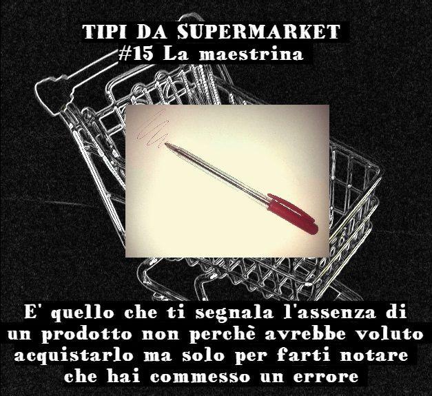Supermarket's things: TIPI DA SUPERMARKET #15 La maestrina