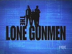 """The Lone Gunmen-X- Files spin-off- The series revolved around the three characters of The Lone Gunmen: Melvin Frohike, John Fitzgerald Byers and Richard Langly, a group of """"geeky"""" investigators who ran a conspiracy theory magazine. They had often helped FBI Special Agent Fox Mulder on The X-Files."""