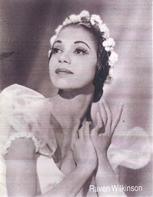 Raven Wilkinson: The first African American to be a member of a major ballet company in the United States.