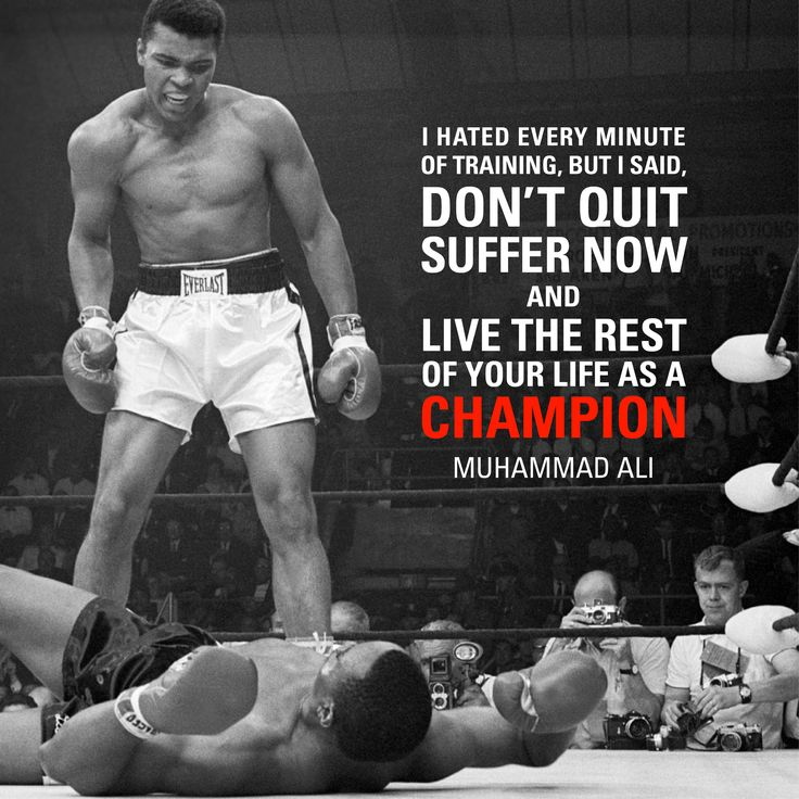 "muhammad ali quotes - I hated every minute of training, but i said, ""Don't quit. Suffer now and live the rest of your life as a champion."" 