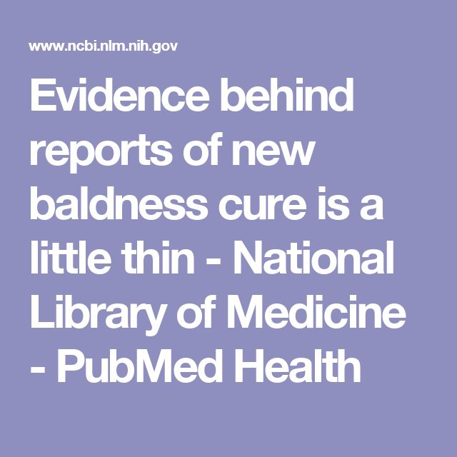 Evidence behind reports of new baldness cure is a little thin - National Library of Medicine - PubMed Health
