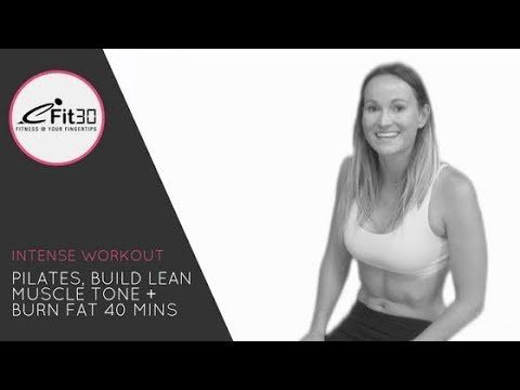 Pilates, Build Lean Muscle Tone + Burn Fat, 40 Mins - YouTube
