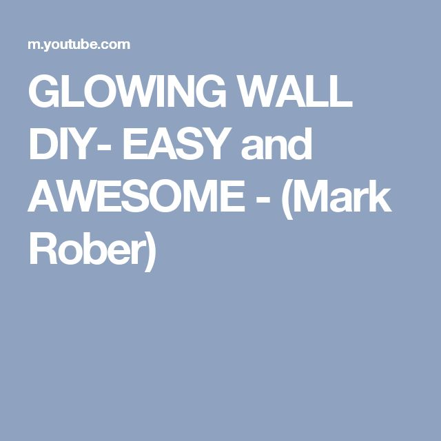 GLOWING WALL DIY- EASY and AWESOME - (Mark Rober)