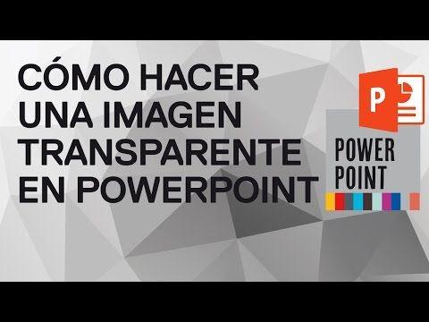 Forma sencilla de cómo hacer una imagen transparente en PowerPoint 2010 -