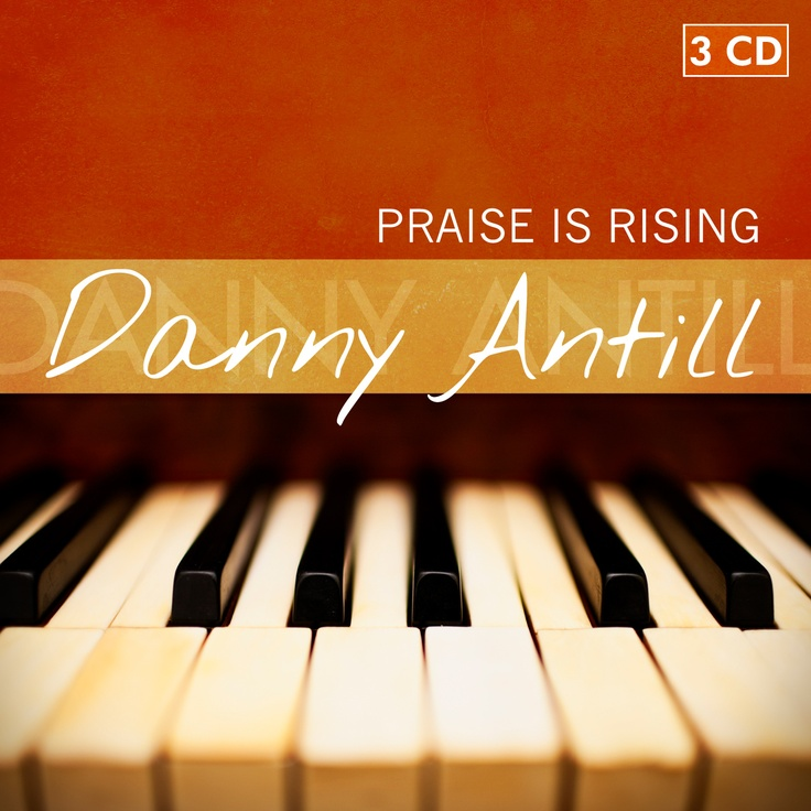 Danny Antill - Praise Is Rising - Album available from www.brettian.com
