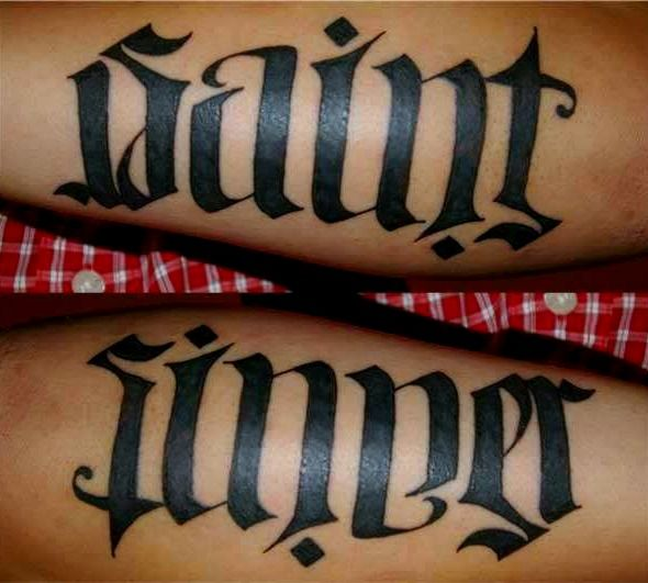 This is amazing. If you look at it one way, it looks like it says 'saint' but if you look at it the other way it says 'sinner'. I love this tattoo idea.Tattoo Ideas, Illusions Tattoo, Saintsinn Ambigram, Body Art, Saint Sinner, Ambigram Tattoo, A Tattoo, Tattoo Design, White Ink
