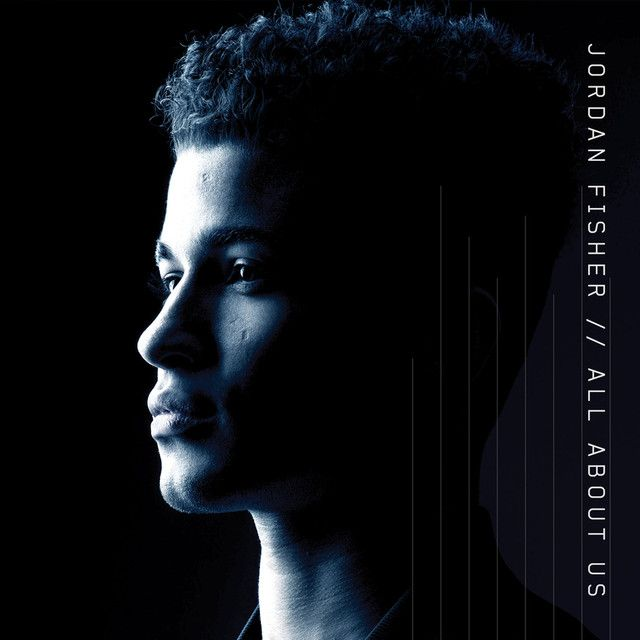 All About Us, a song by Jordan Fisher on Spotify