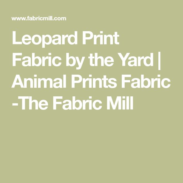 Leopard Print Fabric by the Yard | Animal Prints Fabric -The Fabric Mill