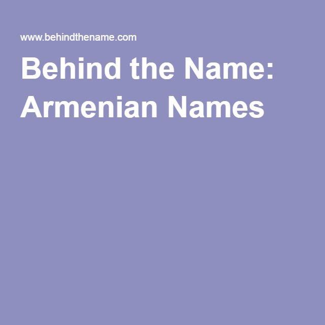 Behind the Name: Armenian Names